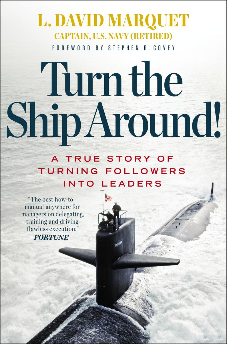 "Book review: ""Turn that ship around"" by David Marquet"